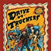 Drive by Truckers: Dirty South Live @ 40 Watt (2005)