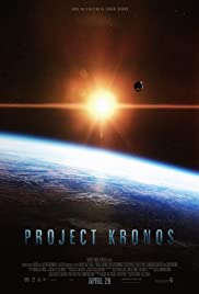 Project Kronos (2013) Poster - Movie Forum, Cast, Reviews