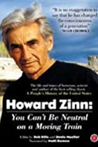 Image of Howard Zinn: You Can't Be Neutral on a Moving Train