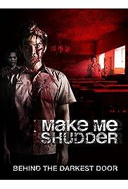 Watch Movie Make Me Shudder (2013)