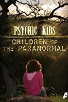 Image of Psychic Kids: Children of the Paranormal