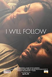 I Will Follow (2010) Poster - Movie Forum, Cast, Reviews