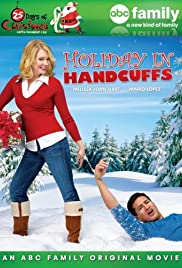 Holiday in Handcuffs (2007) Poster - Movie Forum, Cast, Reviews