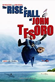 The Rise and Fall of John Tesoro Poster