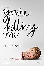 You re Killing Me(2017)