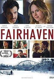 Fairhaven(2012) Poster - Movie Forum, Cast, Reviews