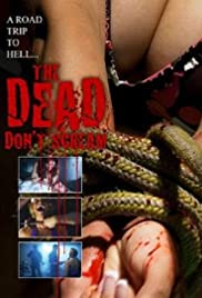 The Dead Don't Scream (2007) Poster - Movie Forum, Cast, Reviews