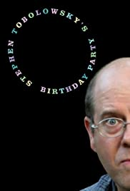 Stephen Tobolowsky's Birthday Party (2005) Poster - Movie Forum, Cast, Reviews