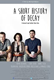 A Short History of Decay (2014) Poster - Movie Forum, Cast, Reviews