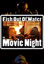 Fish Out of Water: Movie Night