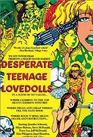 Desperate Teenage Lovedolls Poster