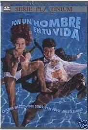 Pon un hombre en tu vida(1996) Poster - Movie Forum, Cast, Reviews
