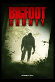 Bigfoot County (2012) Poster - Movie Forum, Cast, Reviews