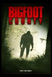 Bigfoot County(2012) Poster - Movie Forum, Cast, Reviews
