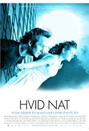 Hvid nat (2007) Poster - Movie Forum, Cast, Reviews