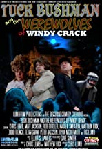 Tuck Bushman and the Werewolves of Windy Crack