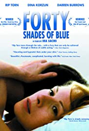 Forty Shades of Blue (2005) Poster - Movie Forum, Cast, Reviews