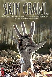 Skin Crawl(2007) Poster - Movie Forum, Cast, Reviews