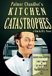Palmer Chandler's Kitchen Catastrophes Poster