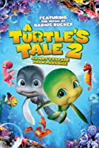 A Turtle's Tale 2: Sammy's Escape from Paradise (2012) Poster