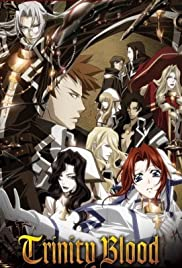 Trinity Blood Poster - TV Show Forum, Cast, Reviews
