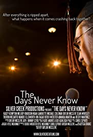 The Days Never Know Poster