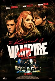 I Kissed a Vampire (2010) Poster - Movie Forum, Cast, Reviews