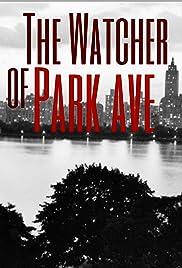 The Watcher of Park Avenue(2017) Poster - Movie Forum, Cast, Reviews