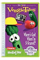Image of VeggieTales: Where's God When I'm S-Scared?