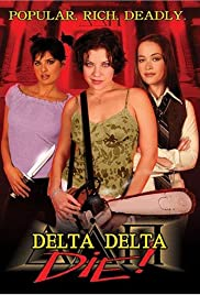 Delta Delta Die! (2003) Poster - Movie Forum, Cast, Reviews