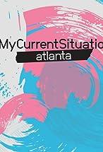 Primary image for #MyCurrentSituation: Atlanta