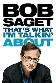 Bob Saget: That's What I'm Talkin' About (2013) Poster - TV Show Forum, Cast, Reviews