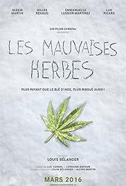 Les mauvaises herbes(2016) Poster - Movie Forum, Cast, Reviews