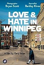 Love & Hate in Winnipeg
