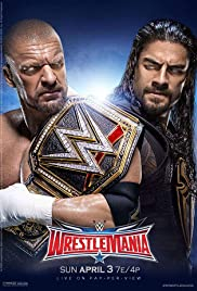 WrestleMania (2016) Poster - TV Show Forum, Cast, Reviews