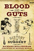 Image of Blood and Guts: A History of Surgery
