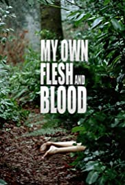 My Own Flesh and Blood Poster