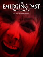 The Emerging Past Director s Cut(2017)