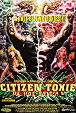 Citizen Toxie The Toxic Avenger IV(2008)