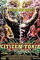 Image of Citizen Toxie: The Toxic Avenger IV
