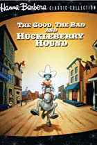 Image of The Good, the Bad, and Huckleberry Hound