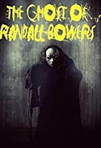 Primary image for The Ghost of Randall Bowers