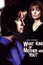 What Kind of Mother Are You? (1996) Poster