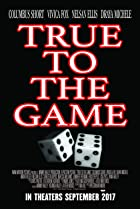 True to the Game (2017) Poster