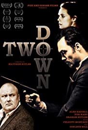 Two Down (2015) Poster - Movie Forum, Cast, Reviews