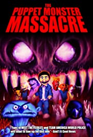 The Puppet Monster Massacre (2010) Poster - Movie Forum, Cast, Reviews