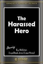 The Harassed Hero