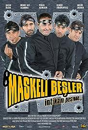 Maskeli Besler: Intikam Pesinde(2005) Poster - Movie Forum, Cast, Reviews
