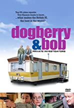 Dogberry and Bob: Private Investigators