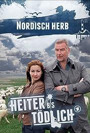 Heiter bis tödlich - Nordisch herb Poster